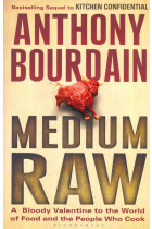 Купить - Книги - Medium Raw. A Bloody Valentine to the World of Food and the People Who Cook