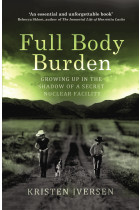 Купити - Книжки -  Full Body Burden : Growing Up in the Shadow of a Secret Nuclear Facility