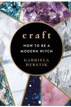 Купить -  - Craft: How To Be a Modern Witch