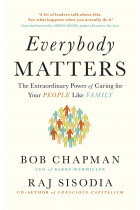 Купить - Книги - Everybody Matters. The Extraordinary Power of Caring for Your People Like Family