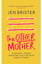 Купити - Книжки -  The Other Mother: A wickedly honest parenting tale for every kind of family