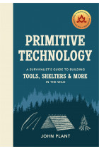 Купити - Книжки - Primitive Technology: A Survivalist's Guide to Building Tools, Shelters & More in the Wild