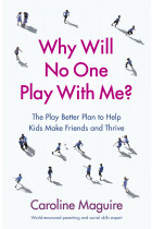 Купити - Книжки - Why Will No One Play With Me? : The Play Better Plan to Help Kids Make Friends and Thrive