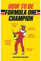 Купить - Книги - How to be Formula One Champion