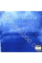 Купить - Музыка - Michael Brecker: Pilgrimage