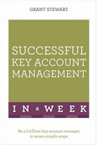 Купить - Книги - Successful Key Account Management In A Week: Be A Brilliant Key Account Manager In Seven Simple Steps