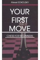 Купить - Книги - Your first move. Chess for beginners
