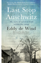 Купити - Книжки - Last Stop Auschwitz. My story of survival from within the camp