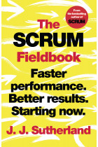Купити - Книжки - The Scrum Fieldbook: Faster performance. Better results. Starting now.