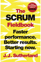 Купити - Книжки - The Scrum Fieldbook : Faster performance. Better results. Starting now