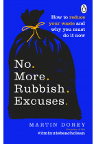 Купити - Книжки - No More Rubbish Excuses! How to reduce your waste and why you must do it now
