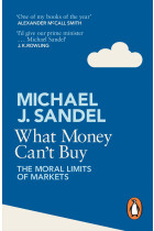 Купити - Книжки - What Money Cant Buy. The Moral Limits of Markets