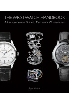 Купить - Книги - The Wristwatch Handbook. A Comprehensive Guide to Mechanical Wristwatches