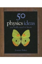 Купить - Книги - 50 Physics Ideas  You Really Need to Know