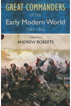 Купить - Книги - The Great Commanders of the Early Modern World 1567-1865