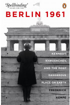Купити - Книжки - Berlin 1961. Kennedy, Khruschev, and the Most Dangerous Place on Earth