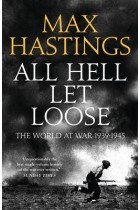 Купить - Книги - All Hell Let Loose: The Experience of War 1939-45