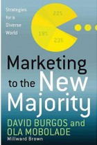 Купить - Книги - Marketing to the New Majority: Strategies for a Diverse World