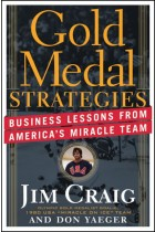 Купить - Книги - Gold Medal Strategies: Business Lessons From Americas Miracle Team