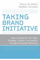 Купить - Книги - Taking Brand Initiative: How Companies Can Align Strategy, Culture, and Identity Through Corporate Branding