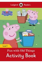 Купити - Книжки - Ladybird Readers. Level 1. Peppa Pig: Fun with Old Things. Activity Book