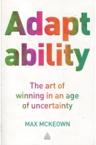 Купить - Книги - Adaptability: The Art of Winning In An Age of Uncertainty