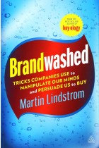 Купить - Книги - Brandwashed: Tricks Companies Use to Manipulate Our Minds and Persuade us to Buy