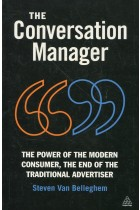Купить - Книги - The Conversation Manager: The Power of the Modern Consumer, the End of the Traditional Advertiser