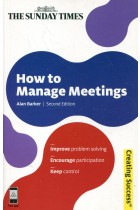 Купить - Книги - How to Manage Meetings: Improve Problem Solving. Encourage Participation. Keep Control