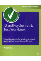 Купить - Книги - IQ and Psychometric Test Workbook: Essential Preparation for Verbal, Numerical and Spatial Aptitude Tests, and Personality Tests