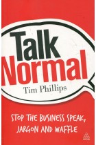 Купить - Книги - Talk Normal: Stop the Business Speak, Jargon and Waffle