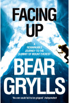 Купити - Книжки - Facing Up : A Remarkable Journey to the Summit of Mount Everest