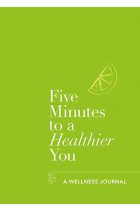 Купити - Книжки - Five Minutes to a Healthier You. A Wellness Journal