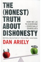 Купити - Книжки - The (Honest) Truth about Dishonesty: How We Lie to Everyone - Especially Ourselves