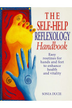 Купити - Книжки - The Self-Help Reflexology Handbook : Easy Home Routines for Hands and Feet to Enhance Health and Vitality