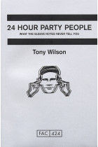 Купити - Книжки - 24 Hour Party People: What the Sleeve Notes Never Tell You