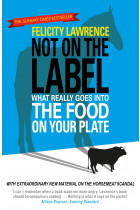 Купити - Книжки - Not On the Label. What Really Goes into the Food on Your Plate