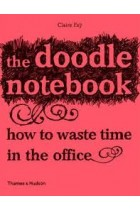 Купити - Книжки - The Doodle Notebook: How to Waste Time in the Office