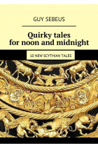 Купить - Электронные книги - Quirky tales for noon and midnight. 10new Scythian tales