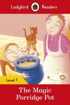 Купити - Книжки - Ladybird Readers. Level 1. The Magic Porridge Pot