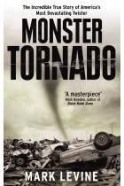 Купити - Книжки - Monster Tornado: The Incredible True Story of America's Most Devastating Twister