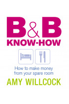 Купити - Книжки - B & B Know-How: How to make money from your spare room