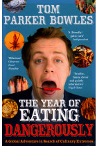 Купити - Книжки - The Year Of Eating Dangerously: A Global Adventure in Search of Culinary Extremes