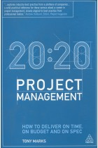 Купить - Книги - 20:20 Project Management: How to Deliver on Time, on Budget and on Spec