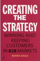 Купить - Книги - Creating the Strategy: Winning and Keeping Customers in B2B Markets