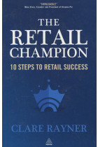 Купить - Книги - The Retail Champion: 10 Steps to Retail Success