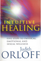 Купити - Книжки -  Intuitive Healing: Five steps to physical, emotional and sexual wellness