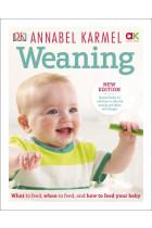 Купити - Книжки - Weaning: New Edition - What to Feed, When to Feed and How to Feed your Baby