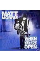 Купить - Музыка - Matt Morris: When Everything Breaks Open (Import)