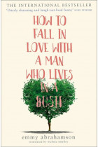 Купити - Книжки - How To Fall In Love With A Man Who Lives In A Bush